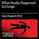 What Really Happened in Congo: The CIA, the Murder of Lumumba, and the Rise of Mobutu | Stephen R. Weissman