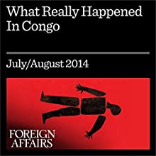 What Really Happened in Congo (Foreign Affairs): The CIA, the Murder of Lumumba, and the Rise of Mobutu (       UNABRIDGED) by Stephen R. Weissman Narrated by Kevin Stillwell