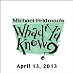 Whad'Ya Know?, Julia Louis-Dreyfus and Sam Lyons, April 13, 2013 | Michael Feldman