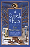 Comedy of Heirs: A Novel (0312205139) by MacPherson, Rett