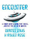 img - for Encounter: A comedy about escaping your cubicle... wherever you are in the Universe. book / textbook / text book