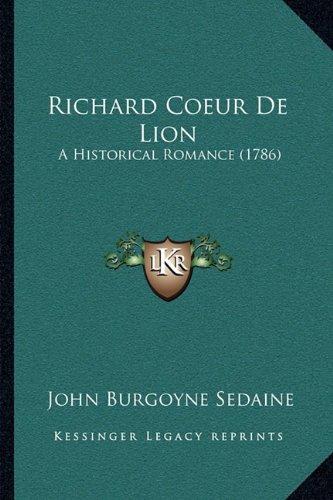 Richard Coeur de Lion: A Historical Romance (1786)