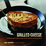 img - for Grilled Cheese: Traditional and Inspired Recipes for the Ultimate Toasted Sandwich book / textbook / text book