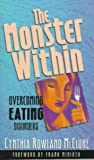 The Monster Within: Overcoming Eating Disorders (0800786521) by Cynthia Rowland McClure