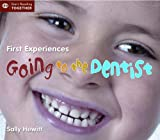 Sally Hewitt First Experiences: Going to the Dentist (Start Reading)