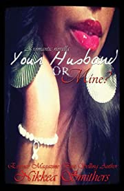 Your Husband or Mine? (A Romantic Novella)