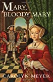 Mary, Bloody Mary: A Young Royals Book (0152019065) by Meyer, Carolyn