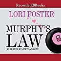 Murphy's Law Audiobook by Lori Foster Narrated by Jim Frangione