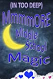 Mmmore Middle School Magic (In Too Deep)