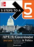 img - for 5 Steps to a 5 AP US Government and Politics, 2012-2013 Edition (5 Steps to a 5 on the Advanced Placement Examinations Series) [Paperback] [2011] (Author) Pamela Lamb book / textbook / text book