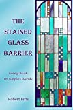 img - for The Stained Glass Barrier book / textbook / text book