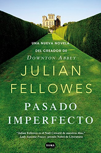 pasado-imperfecto-bestseller-de-the-new-york-times-del-creador-de-downton-abbey
