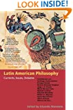 Latin American Philosophy: Currents, Issues, Debates