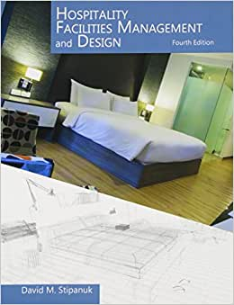 Hospitality Facilities Management And Design With Answer Sheet (AHLEI) (4th Edition) (AHLEI - Facilities Management)