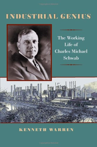 industrial-genius-the-working-life-of-charles-michael-schwab