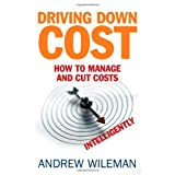Driving Down Cost: How to Manage and Cut Costs - Intelligentlyby Andrew Wileman