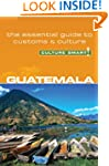 Guatemala - Culture Smart!: the essen...