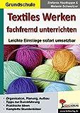 Textiles Werken fachfremd unterrichten: Leichte Einstiege sofort umsetzbar