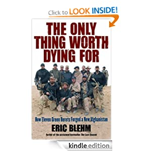 Kindle Book Bargain: The Only Thing Worth Dying For (P.S.), by Eric Blehm. Publisher: HarperCollins e-books; Reprint edition (January 19, 2010)