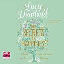 The Secrets of Happiness Audiobook by Lucy Diamond Narrated by Gabrielle Glaister