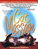 Cat Massage: A Whiskers to Tail Guide to Your Cats Ultimate Petting Experience