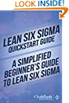 Lean Six Sigma Quickstart Guide: A Si...