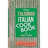 The Talisman Italian Cookbook ~ Ada Boni