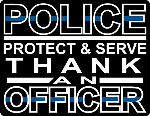 I Make DecalsTM Police Protect and Serve, Thank An Officer, Small and Light White text, Thin Blue Line, vinyl decal, sticker, label (Police Support Blue Light compare prices)