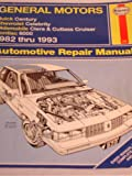 General Motors: Buick Century, Chevrolet Celebrity, Oldsmobile Ciera and Cutlass Cruiser, Pontiac 6000, 1982 thru 1993 Automotive Repair Manual