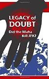 Legacy of Doubt: Did the Mafia Kill JFK?