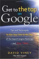 Get to the Top on Google Front Cover