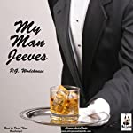 My Man Jeeves (       UNABRIDGED) by P. G. Wodehouse Narrated by David Thorn