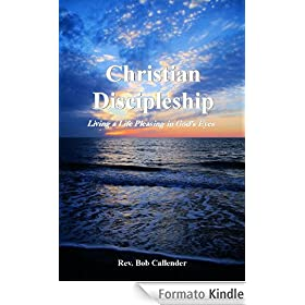 Christian Discipleship - Living a Life Pleasing in God's Eyes