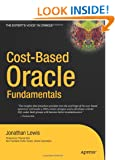 Cost-Based Oracle Fundamentals: v. 1 (Expert's Voice in Oracle)