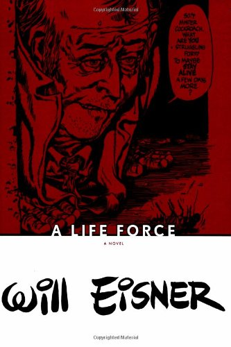 A Life Force (Will Eisner Library)