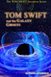 img - for Tom Swift and the Galaxy Ghosts (Tom Swift Invention Series) (Volume 8) book / textbook / text book