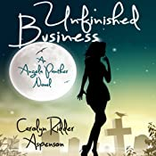 Unfinished Business: An Angela Panther Novel | [Carolyn Ridder Aspenson]