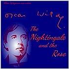 The Nightingale and the Rose Hörbuch von Oscar Wilde Gesprochen von: Alan Weyman