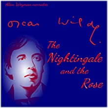 The Nightingale and the Rose Audiobook by Oscar Wilde Narrated by Alan Weyman