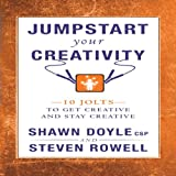 img - for Jumpstart Your Creativity: 10 Jolts to Get Creative and Stay Creative (Jumpstart Series) book / textbook / text book