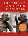 Secret Language of Animals: A Guide t...