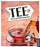Tee - Wie man aus Wasser Freude macht