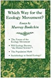 Which Way for the Ecology Movement?: Essays by Murray Bookchin