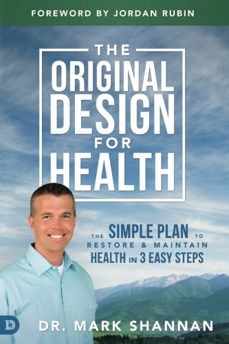 the-original-design-for-health-the-simple-plan-to-restore-and-maintain-health-in-3-easy-steps