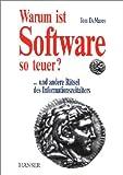 Warum ist Software so teuer? Und andere Rätsel des Informationszeitalters. (3446189025) by DeMarco, Tom