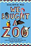 We Bought a Zoo: The Amazing True Story of a Broken-Down Zoo. and the 200 Animals That Changed a Family Forever by Mee. Benjamin ( 2009 ) Paperback