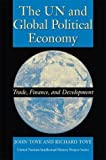 img - for The Un and Global Political Economy: Trade, Finance, and Development (United Nations Intellectual History Project Series) book / textbook / text book