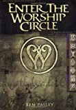 Enter the Worship Circle (0884197921) by Ben Pasley
