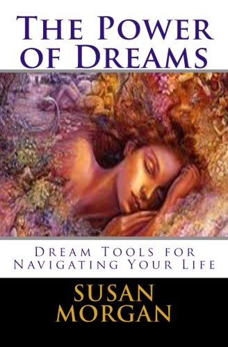 The Power of Dreams: Dream Tools for Navigating Your Life: Volume 1
