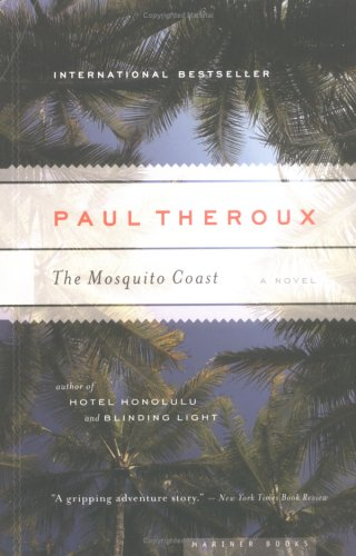 The Mosquito Coast Free Book Notes, Summaries, Cliff Notes and Analysis